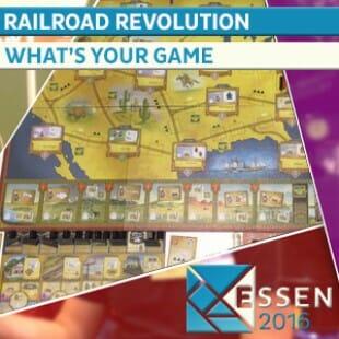 ESSEN 2016 – Jeu Railroad Revolution – What's your Game ? – VOSTFR