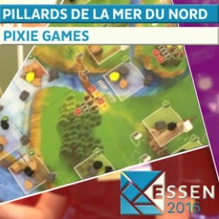 Essen 2016 – Jeu Pillards de la mer du Nord – Pixie Games – VF
