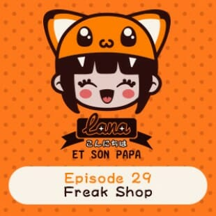 Lana et son papa 29 – Freak Shop