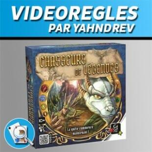 Vidéorègles – Chasseurs de Légendes
