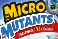 Micro Mutants, le retour des bugs