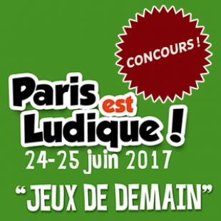 CONCOURS [Pariez sur les jeux de demain] Sélection pour le Paris Ludique 2017 : Concours Terminé