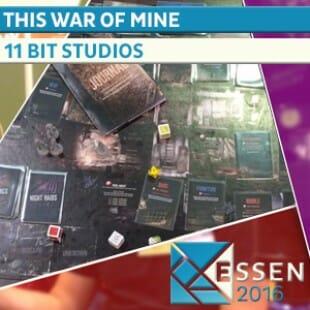 Essen 2016 – Jeu This war of mine – 11 Bit Studios – VOSTFR