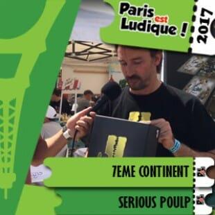 Paris Est Ludique 2017 – Jeu 7eme continent – Serious Poulp