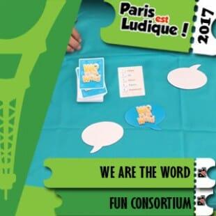 Paris Est Ludique 2017 – Jeu We are the word – Fun Consortium