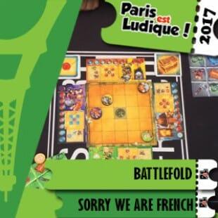Paris Est Ludique 2017 – Jeu Battlefold – Sorry We Are French