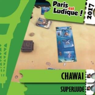 Paris Est Ludique 2017 – Jeu Chawai – Superlude