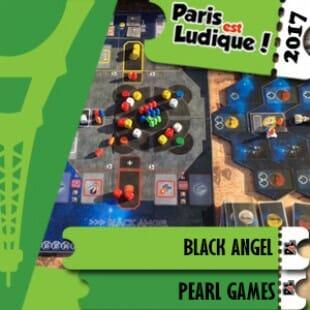 Paris Est Ludique 2017 -Jeu Black Angel – Pearl Games