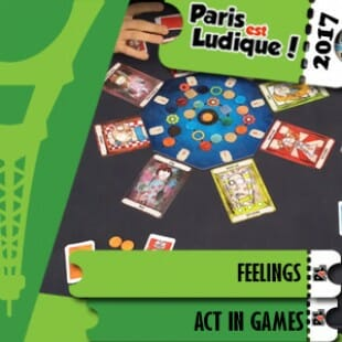 Paris Est Ludique 2017 – Jeu Feelings – Act In Games