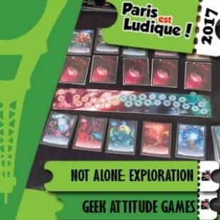 Paris Est Ludique 2017 – Jeu Not Alone: Exploration – Geek Attitude Games