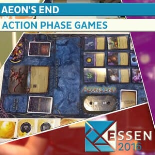Essen 2016 – Aeon's end – Action Phase Games