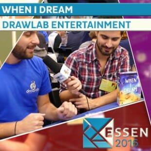 Essen 2016 – When I dream – Drawlab Entertainment