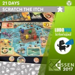 Essen 2017 – 21 days – Scratch the Itch – VOSTFR