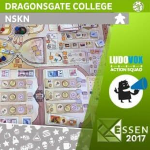 Essen 2017 – Dragonsgate College – NSKN – VOSTFR