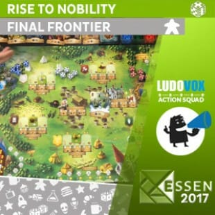 Essen 2017 – Rise to Nobility – Final Frontier – VOSTFR