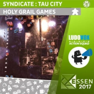 Syndicate : Tau City – Holy Grail Games – VOSTFR