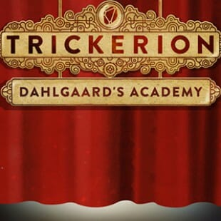 Trickerion : l'académie ouvre ses portes