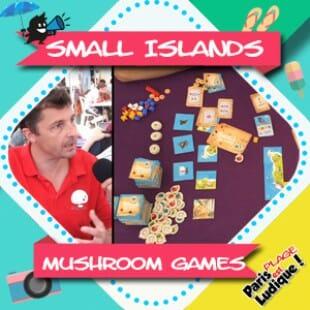 Paris Est Ludique 2018 – Small Islands – Mushroom Games