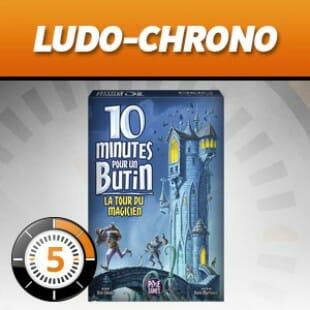 LUDOCHRONO – 10 Minutes pour un butin
