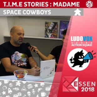 Essen 2018 – T.I.M.E Stories : Madame – Space Cowboys