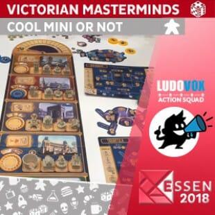 Essen 2018 – Victorian Masterminds – Cool Mini Or Not – VOSTFR