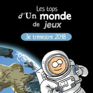 LES TOPS D'UN MONDE DE JEU – 3EME TRIMESTRE 2018