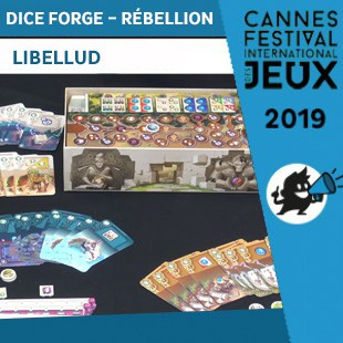 FIJ 2019 – Dice Forge – Rébellion – Libellud