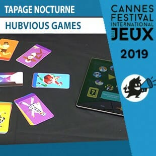 FIJ 2019  – Tapage Nocturne – Hubvious Games