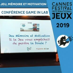 FIJ 2019 – Conference Game In Lab – Jeu, mémoire et motivation