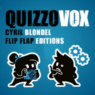 QuizzoVox – Cyril Blondel – Flip Flap Editions