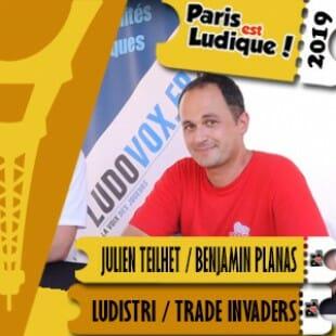 Paris Est Ludique 2019 – Julien Teilhet / Benjamin Planas – Ludistri/Trade invaders/Débâcle jeux
