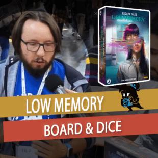 Essen 2019 – Escape Tales : Low Memory – Board & Dice – VOSTFR