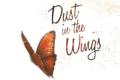 Dust In The Wings les papillons se posent bientôt en France