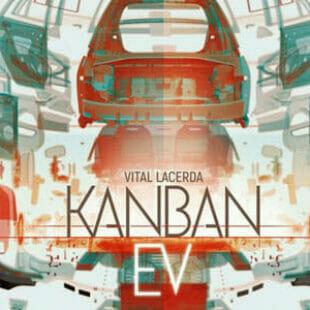 Kanban EV sur les chaines de montage de kickstarter