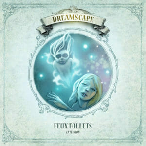 dreamscape extension feux follets