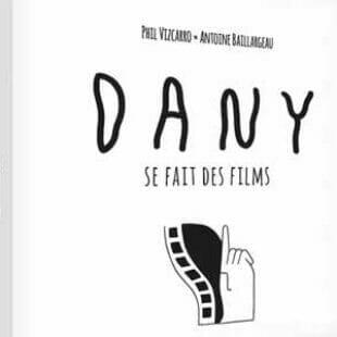 Dany revient et il se fait des films