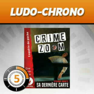 LUDOCHRONO – Crime Zoom: Sa Dernière carte
