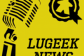 [LUGEEK NEWS #128 Special Spiel Digital] CETTE SEMAINE EN 5 MINUTES (26/10/2020)