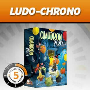 LUDOCHRONO – Chaudron Party