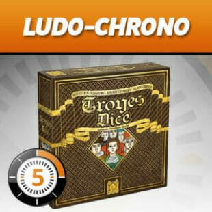 LUDOCHRONO – Troyes Dice