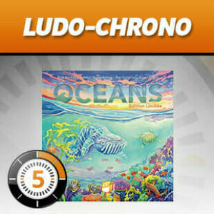 LUDOCHRONO – Océans : Edition Limitée