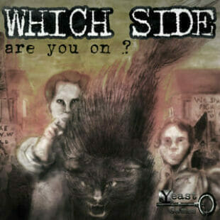 Which Side Are You On ?