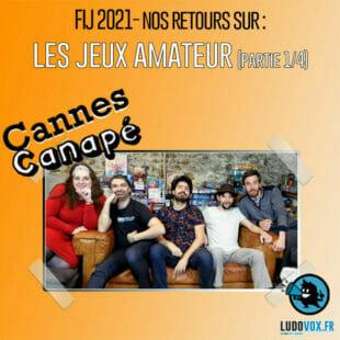 CANNES CANAPÉ – FIJ 2021 – LES JEUX AMATEUR – Lueur, Capital Lux 2 Pocket, Renature, Jardins anglais, Escape the Dark Castle – PARTIE 1/4