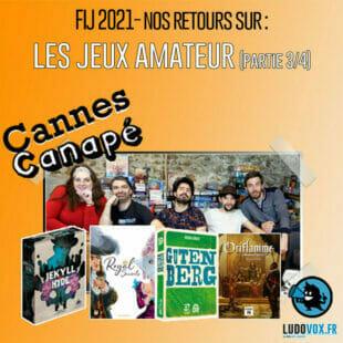 CANNES CANAPÉ – FIJ 2021- JEUX AMATEUR : Gutenberg, Jekyll VS Hyde, Oriflamme Embrasement, Royal Secrets