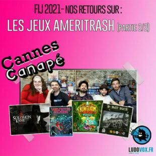 CANNES CANAPÉ – FIJ 21 – Les jeux Ameritrash – [2/2] : Solomon Kane, D Day Dice, Kingdom Rush, Warp's Edge
