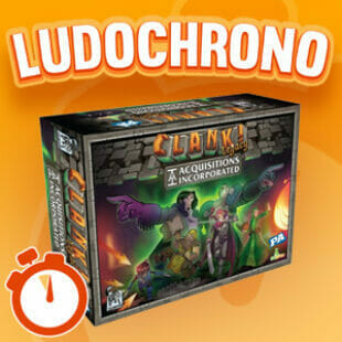 LUDOCHRONO – Clank! Legacy: Acquisitions Incorporated