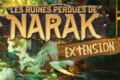 Les Ruines Perdues de Narak : l'extension en VF