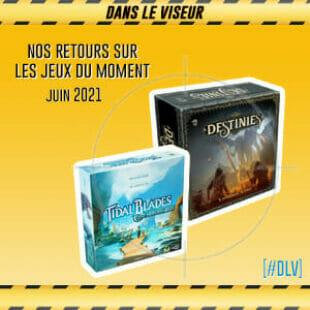 [Dans Le Viseur] Les jeux du moment – Destinies & Tidal Blades : Heroes of the Reef
