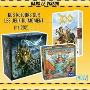 [#DLV] Les jeux du moment –  300, Le secret de mon père, Rajas of the Gange The Dice Charmers