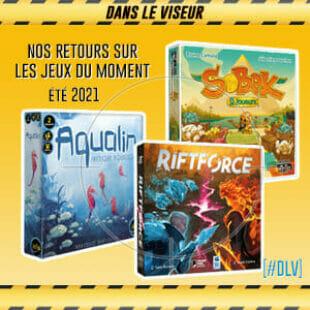 [#DLV] Les jeux du moment : Aqualin – RiftForce & Sobek 2 joueurs